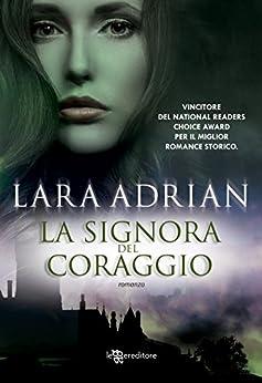 La signora del coraggio (Leggereditore Narrativa) di [Adrian, Lara]