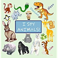 I Spy Animals: Unique Easter Gifts for Kids Toddlers Ages 2-5 ( I Spy With My Little Eye That Is..) Fun Guessing Game Picture Riddles For Preschoolers Boys Girls