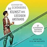 Die Kunst des lässigen Anstands: 27 altmodische Tugenden für heute: 8 CDs