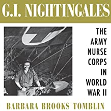G.I. Nightingales: The Army Nurse Corps in World War II