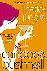 Lipstick Jungle by Candace Bushnell (2005-09-01)