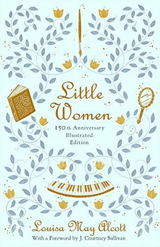Little Women (Illustrated): 150th Anniversary Edition por Louisa May Alcott