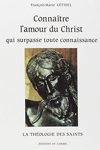 Connaître l'amour du Christ qui surpasse toute connaissance: La théologie des saints par François Marie Léthel