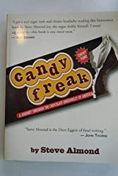 Candy Freak, a Journey Through the Chocolate Underbelly of America by Steve Almond (2004-08-02)