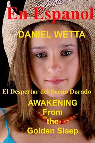El Despertar del Sueño Dorado por Daniel Wetta