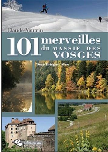 101 merveilles du massif des Vosges par Claude Vautrin