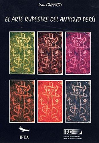 El arte rupestre del antiguo Perú (Travaux de l'IFÉA)