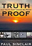 Truth-Proof: The Truth That Leaves No Proof