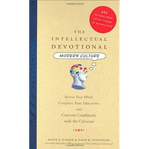 The Intellectual Devotional: Modern Culture: Revive Your Mind, Complete Your Education, and Converse Confidently with the