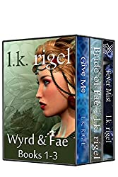 The Wyrd and Fae Series, Books 1-3: Give Me, Bride of Fae, and Fever Mist (English Edition)