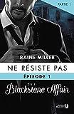 Telecharger Livres Ne resiste pas T 1 partie 1 The Blackstone Affair (PDF,EPUB,MOBI) gratuits en Francaise