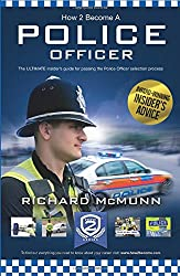 How To Become A Police Officer: The ULTIMATE insider's guide to passing the Police Officer selection process: 1 (How2Become)