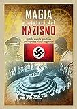 Scarica Libro Magia e misteri del nazismo Pratiche magiche occultismo armi segrete e misteri dei gerarchi (PDF,EPUB,MOBI) Online Italiano Gratis