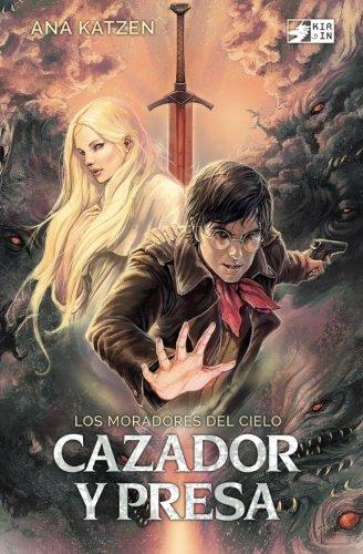 Cazador y presa: Volume 1 (Los moradores del cielo)