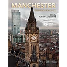 Manchester: Making the Modern City