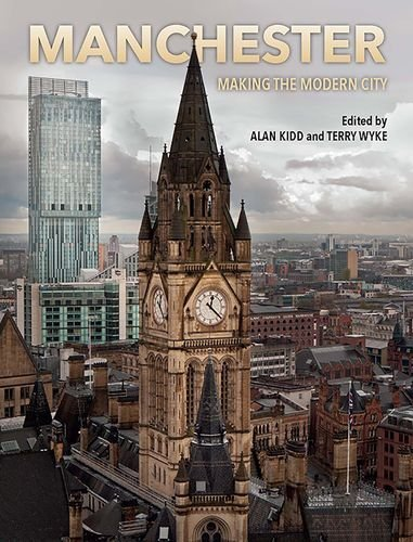 Manchester: Making the Modern City par Alan Kidd