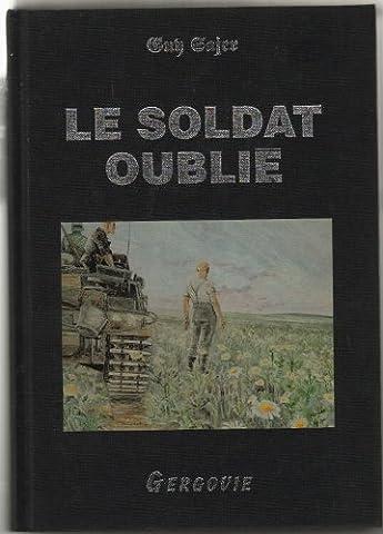 Le soldat oublié : Edition illustrée
