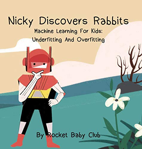 Nicky Discovers Rabbits: Machine Learning For Kids: Underfitting and Overfitting