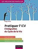 Pratiquer l'ICV - 2e éd. : L'Intégration du Cycle de la Vie (Lifespan Integration) (Les Ateliers du praticien)