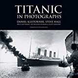 Titanic in Photographs (Titanic Collection) by Daniel Klistorner (2012-01-01)
