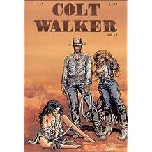 Colt Walker, tome 1 : Gila 1 de Yann (avril 2001) Album