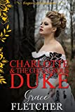 #9: Charlotte and the Chivalrous Duke: Regency Romance (Clean & Wholesome Regency Romance Book)