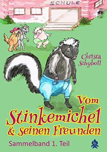 Vom Stinkemichel und seinen Freunden: Sammelband 1. Teil