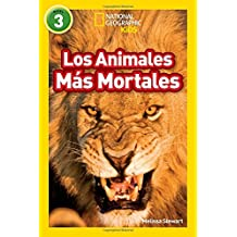 National Geographic Readers: Los Animales Mas Mortales (Deadliest Animals) (Libros De National Geographic Para Ninos / National Geographic Kids Readers)
