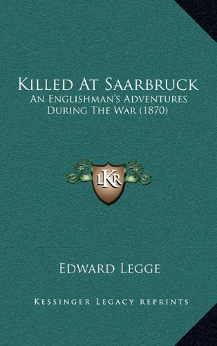 Killed at Saarbruck: An Englishman's Adventures During the War (1870)