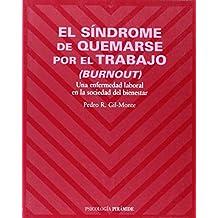 El síndrome de quemarse por el trabajo (burnout): Una enfermedad laboral en la sociedad del bienestar (Psicología) de Pedro R. Gil-Monte (11 abr 2005) Tapa blanda