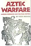 Aztec Warfare: Imperial Expansion and Political Control (Civilization of the American Indian)