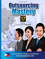 Outsourcing Mastery - 17 Secrets on How to Outsource to the Philippines