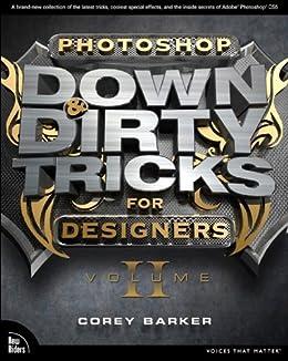 Photoshop Down & Dirty Tricks for Designers, Volume 2 von [Barker, Corey]