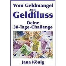 Vom Geldmangel zum GELDFLUSS: (so ziehst Du Geld magnetisch an; Geld Ziele, finanzielle Freiheit, mehr Geld )