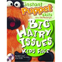 Instant Puppet Skits: Big Hairy Issues Kids Face by Larry Shallenberger (2004-06-01)