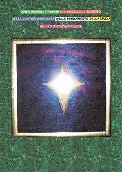 ARTE, SIMBOLI E PAROLE NEL LINGUAGGIO SEGRETO DELLA NOETICA RADIONICA, QUALE FONDAMENTO DELLA MAGIA (Italian Edition)