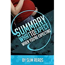 Summary: What to Expect When You're Expecting: By Heidi Murkoff and Sharon Mazel | Review & Key Points with BONUS Critics Corner