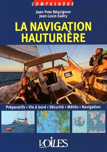 Comprendre la navigation hauturière par Jean-Yves Béquignon