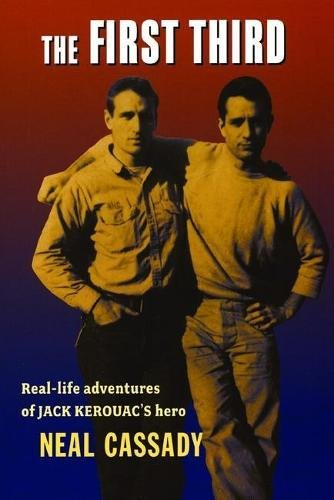The First Third: Real Life Adventures of Jack Kerouac's Hero