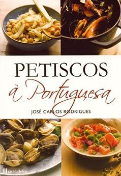 Petiscos à Portuguesa par [Rodrigues, José Carlos]