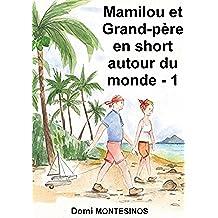 Mamilou et Grand-père en short autour du monde - 1: Du bonheur en Atlantique (French Edition)