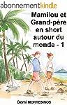 Mamilou et grand-p�re en short autour...