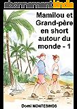 Mamilou et grand-père en short autour du monde -1: Bonheur en Atlantique