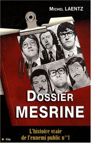 Dossier Mesrine : l'histoire vraie de l'ennemi public n°1