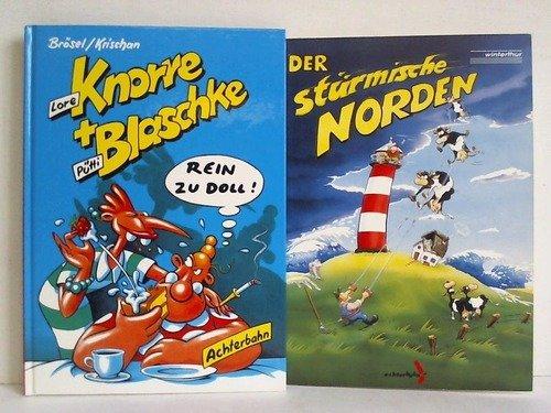 Lore Knorre + Pütti Blaschke / Der stürmische Norden. Zusammen 2 Bände