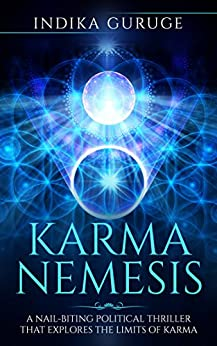 KARMA NEMESIS: A Nail-Biting Political Thriller That Explores The Limits Of Karma (English Edition) di [Guruge, Indika]