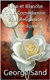 Rose et Blanche ou la Comédienne et la Religieuse (les 5 Volumes)