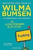 Gestatten, mein Name ist Wilma Bumsen von Jan Anderson