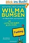 Gestatten, mein Name ist Wilma Bumsen...