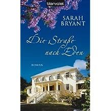 Die Straße nach Eden: Roman